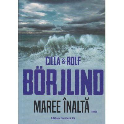 Maree Inalta(Editura: Paralela 45, Autor: Cilla&Rolf Borjilind ISBN 978-973-47-3132-9)