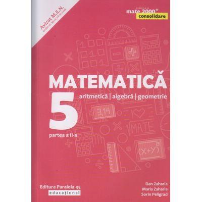 Matematica-Consolidare / Aritmetica, Algebra, Geometrie clasa a 5 a partea a 2 a 2020(Editura: Paralela 45, Autor: Anton Negrila, Maria Negrila ISBN 978-973-47-3092-6)