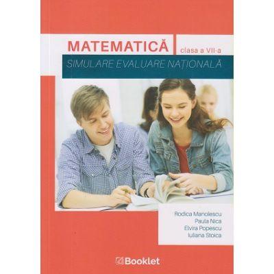 Matematica simulare evaluare nationala clasa a 7 a (Editura: Booklet, Autor(I): Rodica Manolescu, Paula Nica, Elvira Popescu, Iuliana Stoica ISBN 978-606-590-8001-7 )