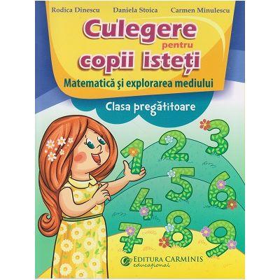 Culegere pentru copii isteti Matematica si explorarea mediului Clasa Pregatitoare (Editura: Carminis, Autor: Rodica Dinescu ISBN 9789731233871)
