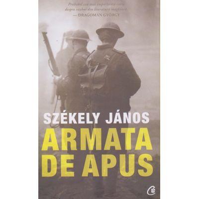 Armata de Apus(Editura: Curtea Veche, Autor: Szekely Janos ISBN 978-606-44-0454-1)