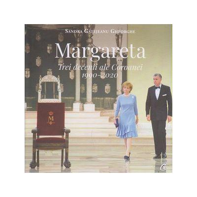 Margareta / Trei decenii ale Coroanei(Editura: Curtea Veche, Autor: Sandra Gatajeanu Gheorghe ISBN 978-606-44-0453-4)