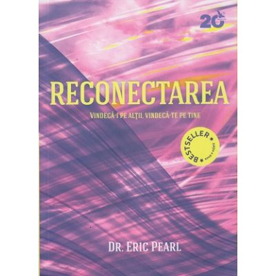 Reconectarea(Editura: For You, Autor: Eric Pearl ISBN 978-606-639-139-9)