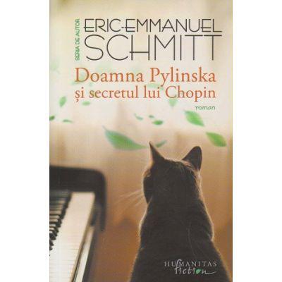 Doamna Pylinska si secretul lui Chopin (Editura: Humanitas, Autor: Eric-Emanuel Schmitt ISBN 978-606-779-578-3)