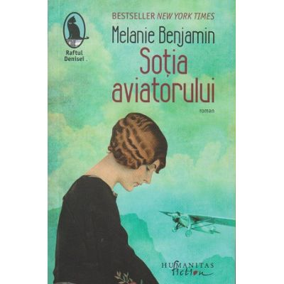 Sotia aviatorului(Editura: Humanitas, Autor: Melanie Bnejamin ISBN 978-606-779-587-5)