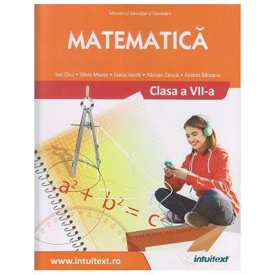 Matematica manual pentru clasa a 7 a (Editura: Intuitext, Autor: Ion Cicu ISBN 9786069030035)