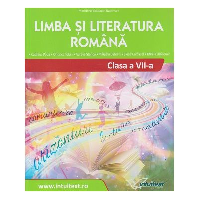 Limba si Literatura Romana manual pentru clasa a 7 a (Editura: Intuitext, Autor: Catalina Popa ISBN 978-606-9030-04-2)