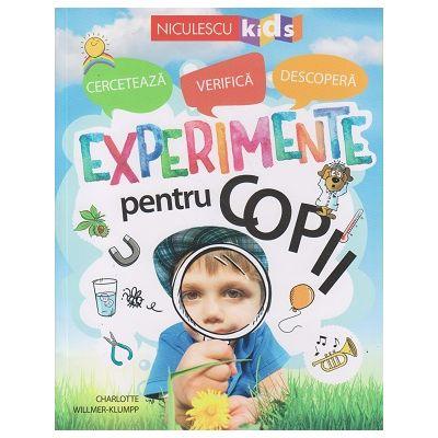 Experimente pentru copii (Editura: Niculescu, Autor: Charlotte Willmer-Klumpp ISBN 978-606-38-0360-4)