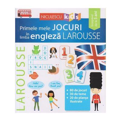 Primele mele jocuri in limba engleza Larousse(Editura: Niculescu ISBN 9786063803581)