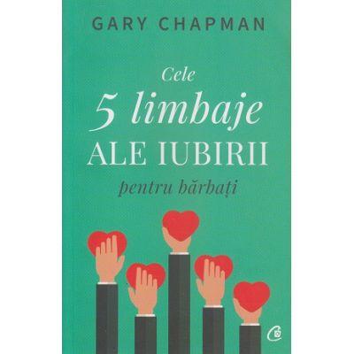 Cele 5 limbaje ale iubirii pentru barbati(Editura: Curtea Veche, Autor: Gary Chapman ISBN 9786064402615)