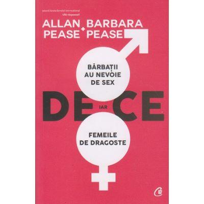 De ce barbatii au nevoie de sex si femeile de dragoste(Editura: Curtea Veche, Autor(i): Allan Pease, Barbara Pease ISBN 9786064402783)