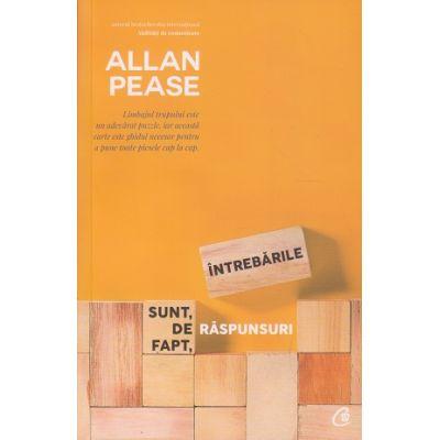 Intrebarile sunt de fapt raspunsuri(Editura: Curtea Veche, Autor: Allan Pease ISBN 9786064400499)