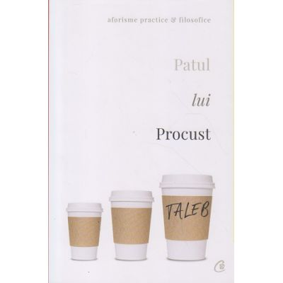 Patul lui Procust(Editura: Curtea Veche, Autor: Nassim Taleb ISBN 978-606-44-0099-4)