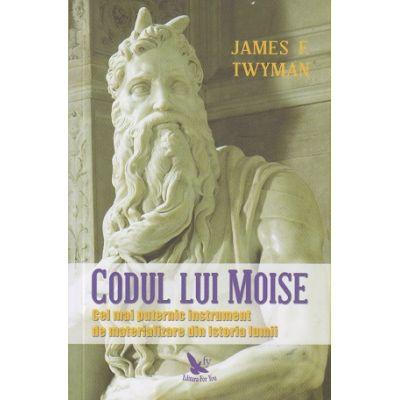 Codul lui Moise(Editura: For You, Autor: James F. Twyman ISBN 9786066393263)