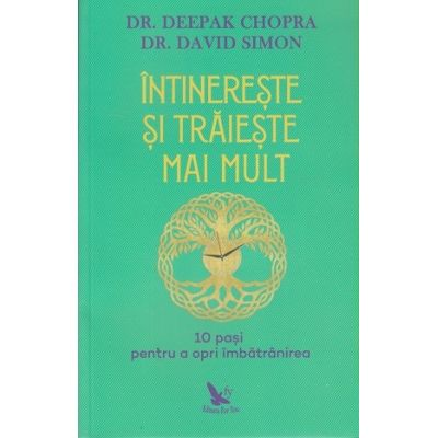 Intinereste si traieste mai mult(Editura: For You, Autor: Deepak Chopra ISBN 978-606-639-338-6)
