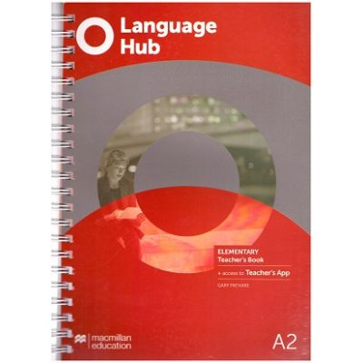 Language Hub Elementary TB + access to Teacher's App A2 ( Editura: Macmillan, Autor: Gary Pathare ISBN 9781380016720)