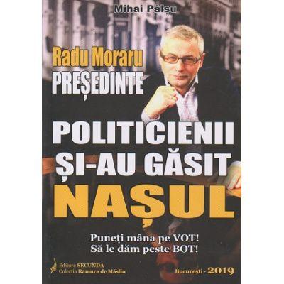 Politicienii si-au gasit nasul (Edituras: Secunda, Autor: Mihai Palsu