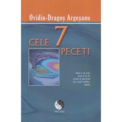 Cele 7 peceti (Editura: Pro Dao, Autor: Ovidiu-Dragos Argesanu ISBN 978-606-92732-4-1)