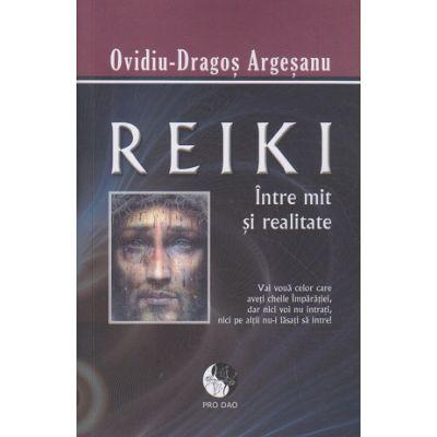Reiki intre mit si realitate(Editura: Pro Dao, Autor: Ovidiu-Dragos Argesanu ISBN 978-606-92997-6-0)