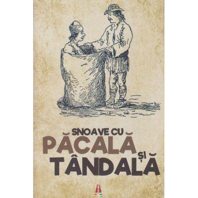 Snoave cu Pacala si Tandala (Editura: Astro ISBN 978-606-8660-50-9)