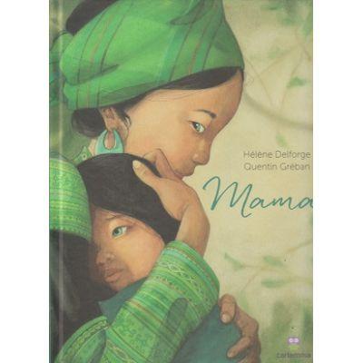 Mama(Editura: Cartemma, Autor: Helene Delforge ISBN 9786069457047)