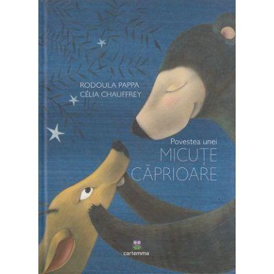Povestea unei micute caproioare(Editura: Cartemma, Autor: Rodoula Pappa ISBN 978-606-9025-05-5)