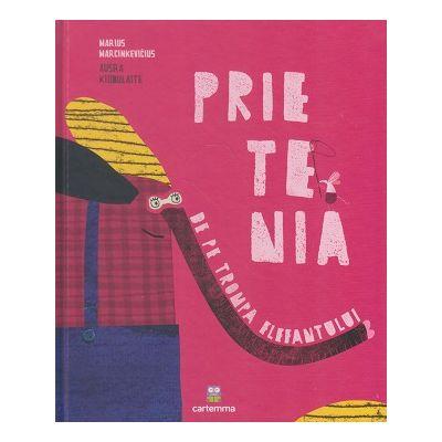 Prietenia de pe trompa elefantului(Editura: Cartemma, Autor: Marius Markinkevicius ISBN 9786069463796)