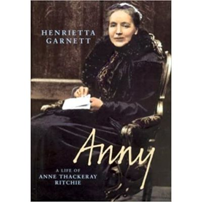 Anny: A Biography of Anny Thackeray Ritchie ( Editura: Chatto&Windus/Books Outlet, Autor: Henrietta Garnett ISBN 9780701171292 )