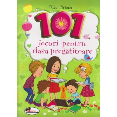101 jocuri pentru clasa pregatitoare(Editura: Aramis, Autor: Olga Paraiala ISBN 9786067062847)