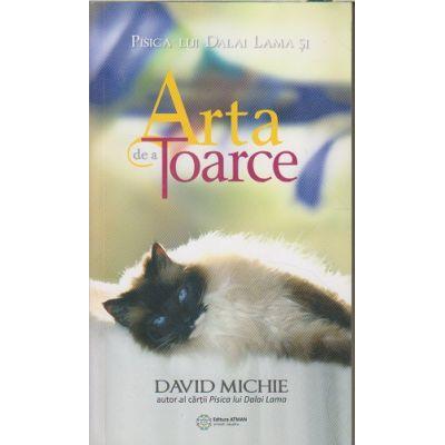 Pisica lui Dalai Lama si Arta de a toarce(Editura: Atman, Autor: David Michie ISBN 978-606-8758-38-1)