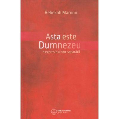 Asta este Dumnezeu (Editura: Atman, Autor: Rebekah Maroon ISBN 978-606-8758-40-4)