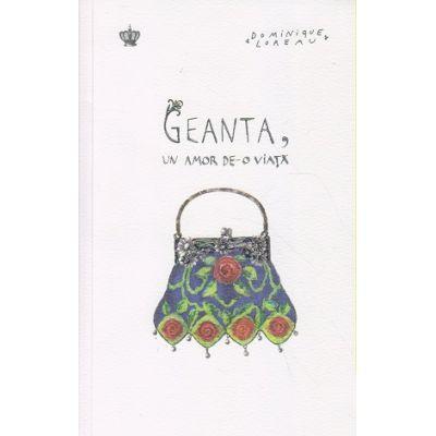 Geanta, un amor de-o viata(Editura: Baroque, Autor: Dominique Loreau ISBN 9786068977164)