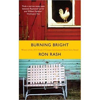 Burning Bright ( Editura: Canongate/Books Outlet, Autor: Ron Rash ISBN 9780857861153 )