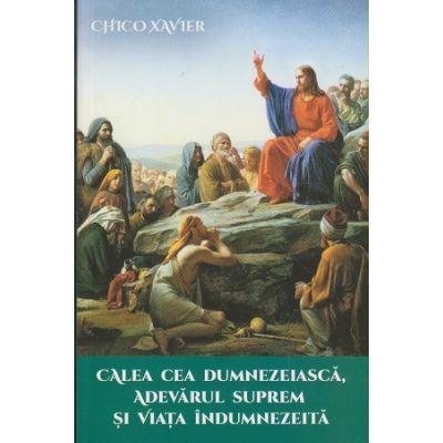Calea cea Dumnezeiasca, adevarul suprem si viata Indumnezeita(Editura: Ganesha, Auto: Chico Xavier ISBN 978-606-8742-86-1)