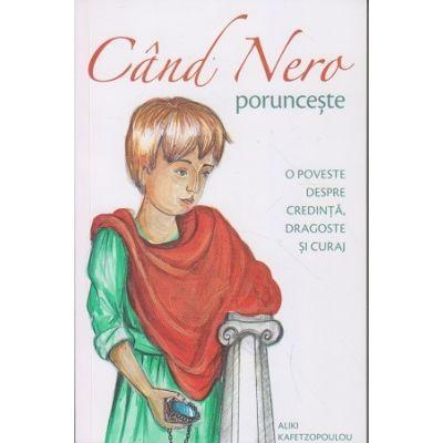 Cand Nero porunceste(Editura: Sophia, Autor: Aliki Kafetzopoulou ISBN 9789731366999)