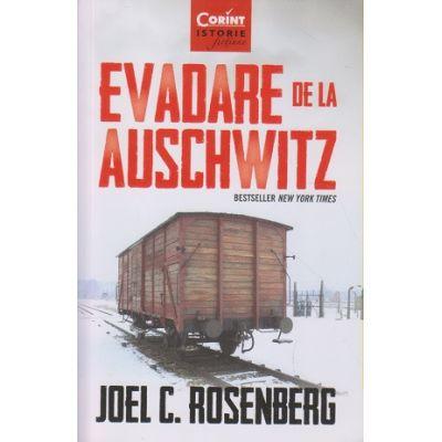 Evadare de la Auschwitz(Editura: Corint, Autor: Joel C. Rosenberg ISBN 978-606-793-604-9)