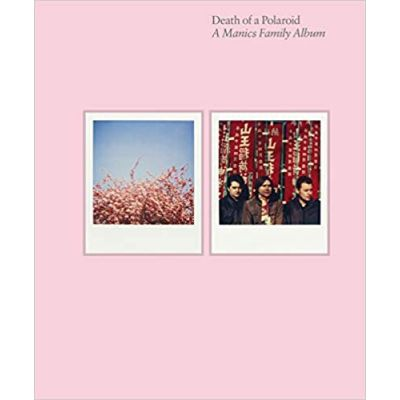 Death of a Polaroid: A Manics Family Album ( Editura: Faber and Faber Limited/Books Outlet, Autor: Nicky Wire ISBN 9780571278527)