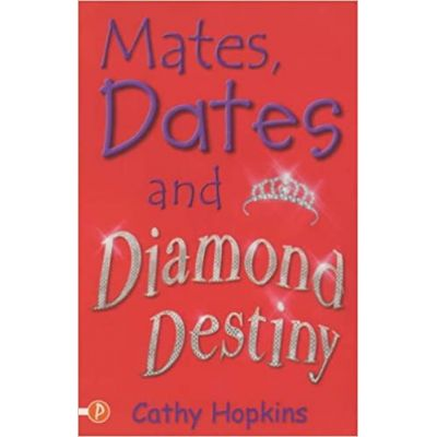 Mates, Dates and Diamond Destiny 11( Editura: Piccadilly Press/Books Outlet, Autor: Cathy Hopkins ISBN 9781853408762 )