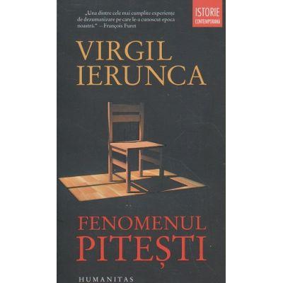 Fenomenul Pitesti(Editura: Humanitas, Autor: Virgil Ierunca ISBN 978-973-50-6255-2)