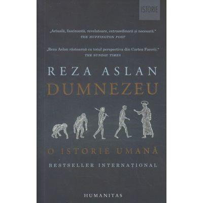 Dumnezeu, o istorie umana(Editura: Humanitas, Autor: Reza Aslan ISBN 978-973-50-6612-3)