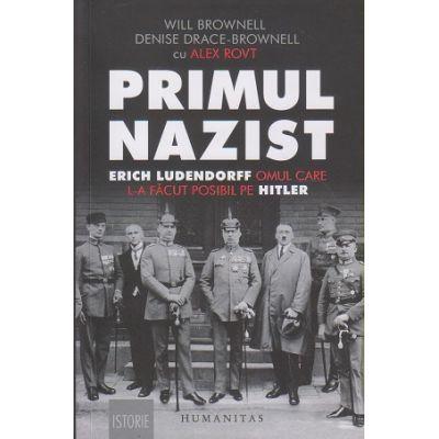 Primul nazist(Editura: Humanitas, Autor: Will Brownell ISBN 978-973-50-6695-6)