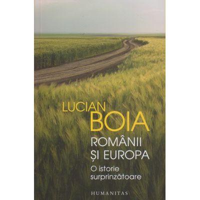 Romanii si Europa(Editura: Humanitas, Autor: Lucian Boia ISBN 978-973-50-6814-1)