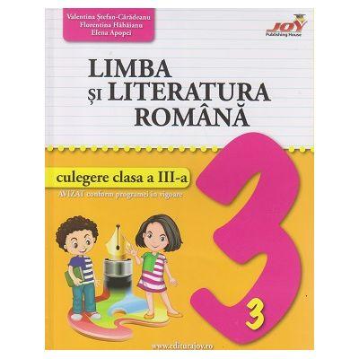 Limba si literatura romana culegere pentru clasa a 3 a (Editura: Joy, Autor(i): Valentina Stefan-Caradeanu, Florentina Hhaianu, Elena Apopei ISBN 9786068593524)