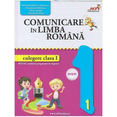 Comunicare in Limba Romana culegere clasa 1 (Editura: Joy, Auto(i): Valentina Stefan-Caradeanu, Florentina Hahaianu, Elena Apopei, Florentina Duta ISBN 978-606-8593-38-8)