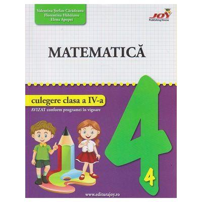 Culegere de matematica pentru clasa a 4 a (Editura: Joy, Autor(i): Valentina Stefan-Caradeanu, Florentina Hahaianu, Elena Apopei ISBN 9786068593548)
