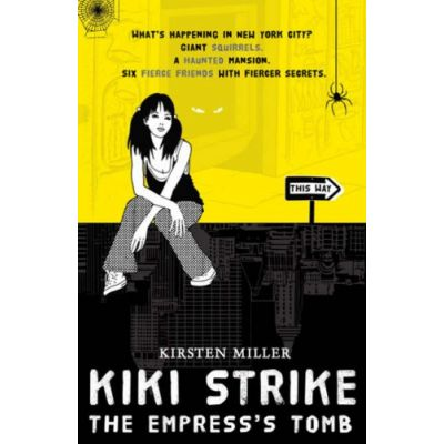 Kiki Strike: The Empress's Tomb (Editura: Bloomsbury/Books Outlet, Autor: Kristen Miller ISBN 9780747589617 )