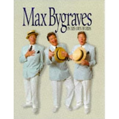 Max Bygraves: in His Own Words ( Editura: Breedon Books/Books Outlet, Autor: Max Bygraves ISBN 9781859830796 )