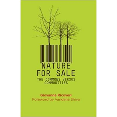 Nature for Sale: The Commons versus Commodities ( Editura: Pluto Press/Books Outlet, Autor: Giovanna Ricoveri ISBN 9780745333700 )