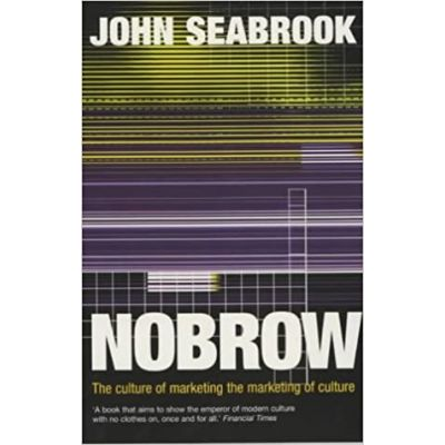 Nobrow (Editura: Methuen, Autor: John Seabrook ISBN 9780413744807 )