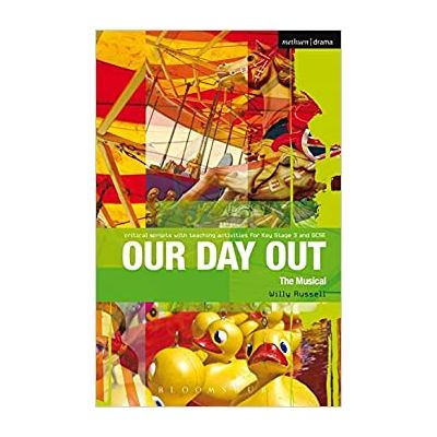 Our Day Out: Improving Standards in English through Drama at Key Stage 3 and GCSE (Critical Scripts) (Editura: Methuen Drama, Autor: Willy Russell ISBN 9781408134856 )